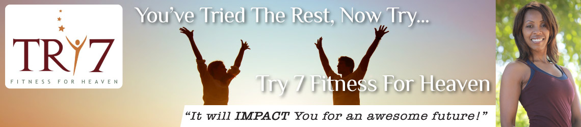 Try 7 Fitness - You've tried the rest, now try - Try 7 Fitness for Heaven